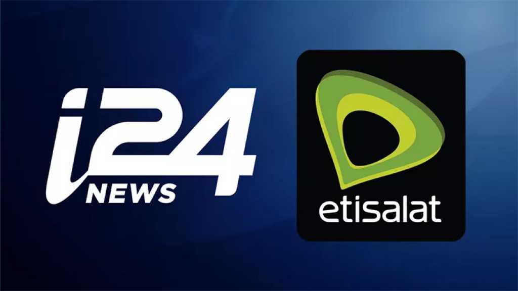 Etisalat, 1er groupe de télécom aux Emirats, lance la diffusion de la chaîne israélienne «i24NEWS»